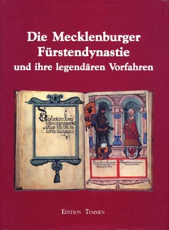 9783861085157: Die Mecklenburger Fürstendynastie und ihre legendären Vorfahren. Die Schweriner Bilderhandschrift von 1526
