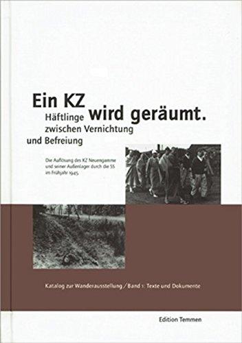 Ein KZ wird geräumt. Häftlinge zwischen Vernichtung und Befreiung. Die Auflösung des...