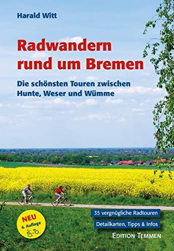 9783861088691: Radwandern rund um Bremen: Die sch�nsten Touren zwischen Hunte, Weser und W�mme.. 35 Touren  - Alle Sehensw�rdigkeiten - Viele Karten, Tipps und Fotos