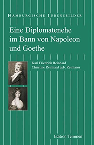 Eine Diplomatenehe im Bann von Napoleon und: Inge Grolle (Autor)