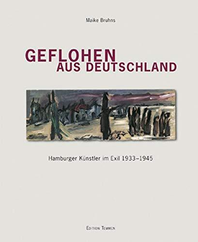 9783861088905: Geflohen aus Deutschland: Hamburger K�nstler im Exil 1933-1945