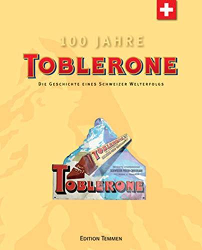 Toblerone Die Geschichte eines Schweizer Welterfolgs: Patrik Feuz, Andreas Tobler, Urs Schneider