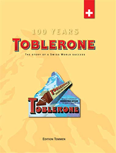 9783861089759: Toblerone: The story of a swiss world success (100 Years)