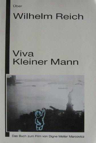9783861090267: Viva Kleiner Mann: Über Wilhelm Reich. Das Buch zum Film (Livre en allemand)