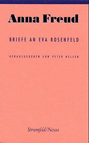 Briefe an Eva Rosenfeld. Hrsg. von Peter Heller. Übers. der Einf. und Anm. von Sabine Baumann. Nexus 18. - Freud, Anna