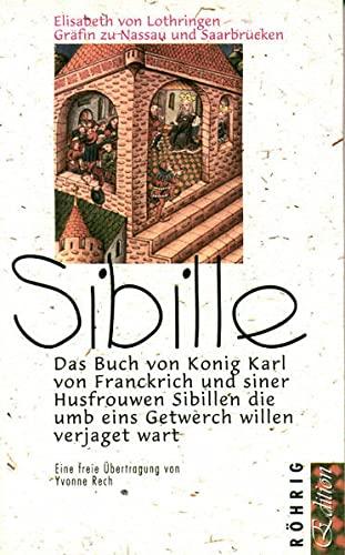 9783861100454: Sibille: Das buch von konig Karl von franckrich und siner husfrouwen sibillen die umb eins getwerch willen verjaget wart