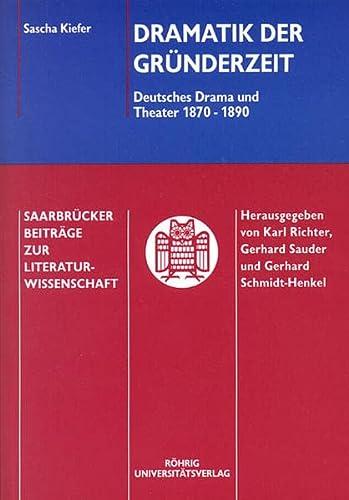 9783861101291: Dramatik der Gründerzeit: Deutsches Drama und Theater 1870-1890 (Saarbrücker Beiträge zur Literaturwissenschaft)