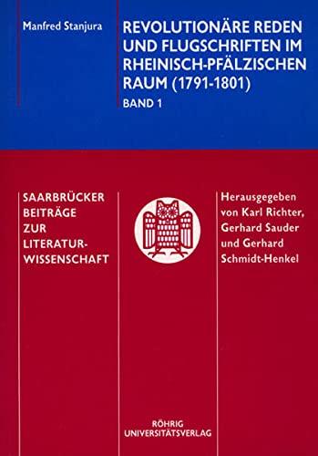 Revolutionäre Reden und Flugschriften im rheinisch-pfälzischen Raum (1791-1801): Manfred ...