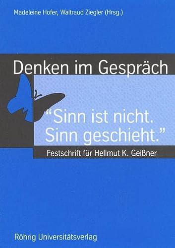 """9783861102885: Denken im Gespräch: """"Sinn ist nicht. Sinn geschieht."""" Festschrift für Hellmut K. Geissner"""