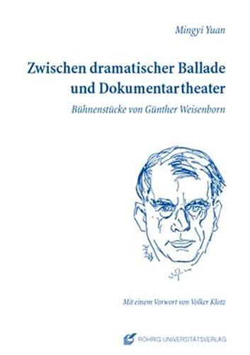 9783861103042: Zwischen dramatischer Ballade und Dokumentartheater: Bühnenstücke von Günter Weisenborn