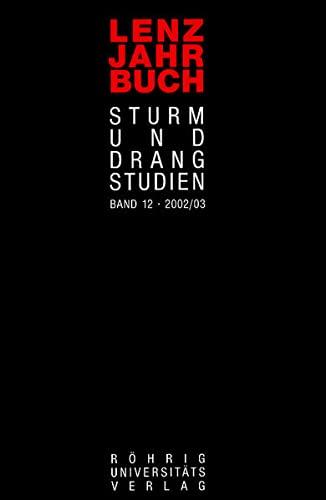 Lenz-Jahrbuch. Sturm-und-Drang-Studien / Lenz-Jahrbuch 12 (2002/2003): Sturm: Matthias Luserke-Jaqui