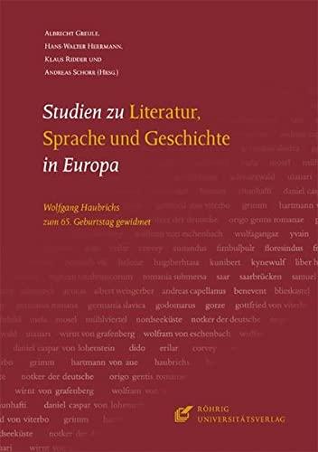 9783861104360: Studien zu Literatur, Sprache und Geschichte in Europa: Wolfgang Haubrichs zum 65. Geburtstag gewidmet