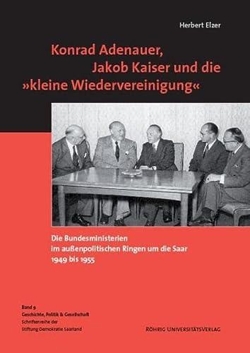 9783861104452: Konrad Adenauer, Jakob Kaiser und die 'kleine Wiedervereinigung'