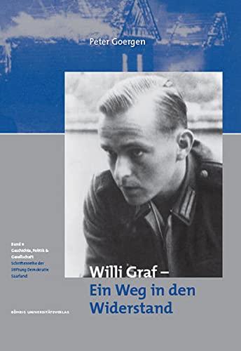 9783861104582: Willi Graf - Ein Weg in den Widerstand (Geschichte, Politik und Gesellschaft)