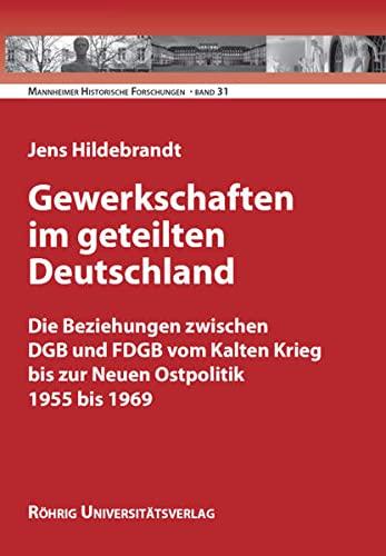 Gewerkschaften im geteilten Deutschland: Jens Hildebrandt