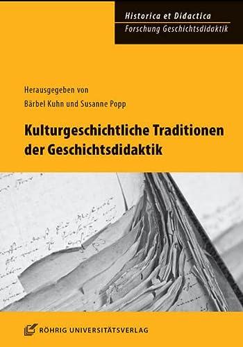 9783861105008: Kulturgeschichtliche Traditionen der Geschichtsdidaktik