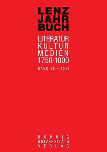 9783861105084: Lenz-Jahrbuch 18 (2011): Literatur - Kultur - Medien 1750-1800