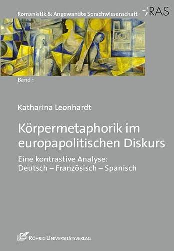 Körpermetaphorik im europapolitischen Diskurs: Katharina Leonhardt