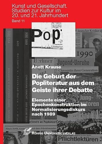 Die Geburt der Popliteratur aus dem Geiste ihrer Debatte: Anett Krause