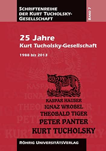 9783861105664: 25 Jahre Kurt Tucholsky-Gesellschaft: 1988 bis 2013