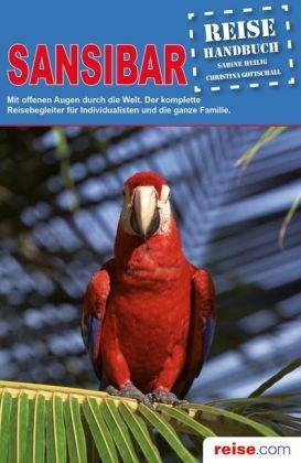 9783861122357: Sansibar - Reisehandbuch: Mit offenen Augen durch die Welt! Der komplette Reisebegleiter für Individualisten und die ganze Familie