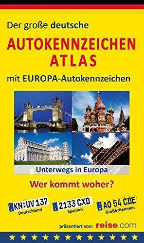9783861122784: Der große deutsche Autokennzeichen Atlas mit EUROPA-Autokennzeichen: Wer kommt woher?