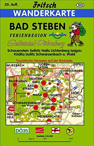 Bad Steben 1 : 35 000. Fritsch Wanderkarte: Geroldsgrün, Lichtenberg, Naila, Nordhalben, ...
