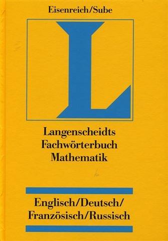 LANGENSCHEIDTS FACHWÖRTERBUCH MATHEMATIK / LANGENSCHEIDTS DICTIONARY OF MATHEMATICS ...