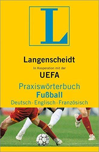 9783861172901: Langenscheidt Praxiswörterbuch Fußball Deutsch - Englisch - Französisch