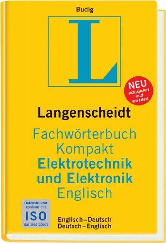9783861173038: Langenscheidt Fachwörterbuch Kompakt Elektrotechnik und Elektronik Englisch: Englisch - Deutsch / Deutsch - Englisch. 40 000 Fachbegriffe und mehr als 60 000 Übersetzungen