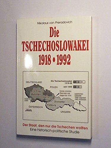 Die Tschechoslowakei 1918-1992. Der Staat, den nur: Preradovich, Nikolaus Von