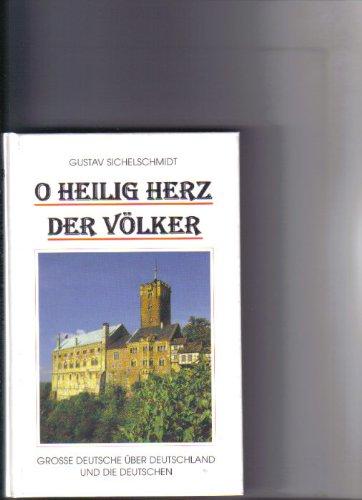 9783861180531: O Heilig Herz der Völker: Grosse Deutsche über Deutschland und die Deutschen (Livre en allemand)