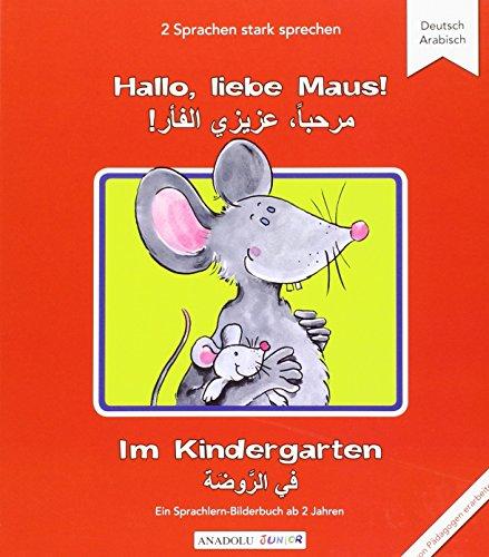 9783861214953: Hallo, liebe Maus! Im Kindergarten, Deutsch-Arabisch
