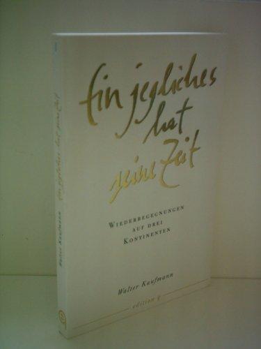 9783861242154: Ein jegliches hat seine Zeit: Wiederbegegnungen auf drei Kontinenten (German Edition)
