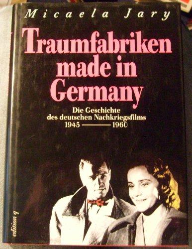 Traumfabriken made in Germany : die Geschichte des deutschen Nachkriegsfilms 1945 - 1960 .: Jary, ...