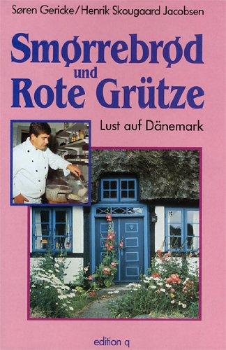 9783861242369: Smørrebrød und Rote Grütze. Lust auf Dänemark