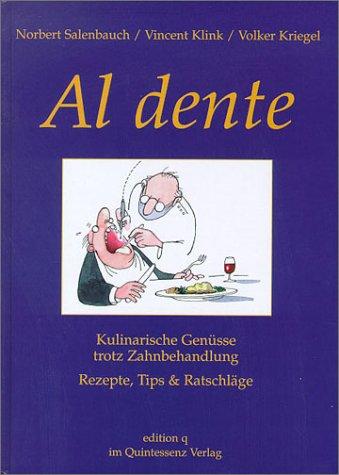 9783861243540: Al dente. Kulinarische Genüsse trotz Zahnbehandlung. Rezepte, Tips & Ratschläge