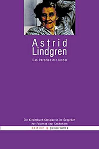 9783861245438: Das Paradies der Kinder: Die Kinderbuch-Klassikerin im Gespr�ch mit Felizitas von Sch�nborn