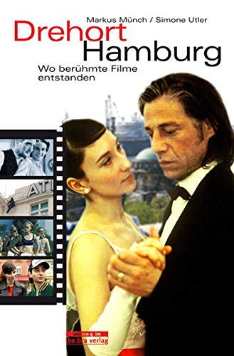 9783861246329: Drehort Hamburg: Wo ber�hmte Filme entstanden
