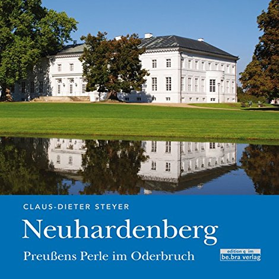 9783861246534: Neuhardenberg: Preu�ens Perle im Oderbruch