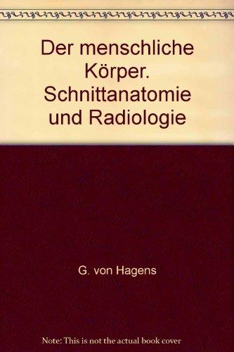 9783861261223: Der menschliche Körper. Schnittanatomie und Radiologie