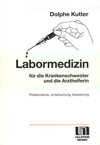 9783861265061: Labormedizin f�r die Krankenschwester und die Arzthelferin. Probennahmen, Untersuchung, Auswertung