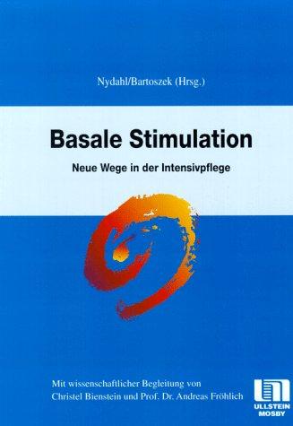 9783861266129: Basale Stimulation. Neue Wege in der Intensivpflege