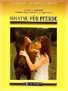 9783861272410: Shiatsu für Pferde.