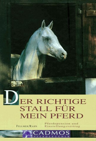 9783861273158: Der richtige Stall für mein Pferd. Pferdepension und Einstellungsvertrag