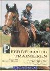 9783861273417: Pferde richtig trainieren: Durch richtiges Pferdetraining die Leistungsfähigkeit verbessern