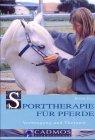 9783861273516: Sporttherapie für Pferde