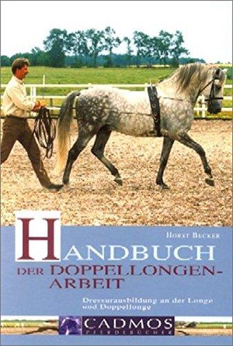 9783861273899: Handbuch der Doppellongenarbeit: Dressurausbildung an der Longe und Doppellonge