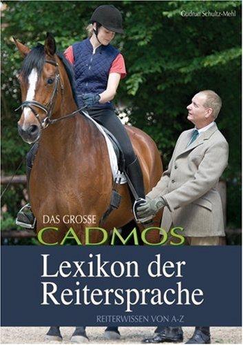 9783861274315: Das große Cadmos Lexikon der Reitersprache