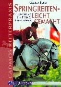 9783861275114: Springreiten - Leicht gemacht: In Harmonie mit den Pferd zu Springerfolgen